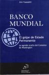 Banco mundial : El Golpe de Estado permanente
