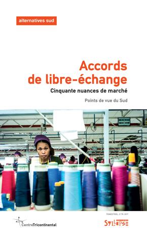 Accords de libre-échange : dynamiques, enjeux et résistances